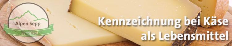 Kennzeichnung bei Käse als Lebensmittel im Käse Wiki vom Alpen Sepp